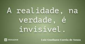 luiz_gusthavo_a_realidade_na_verdade_e_invisivel_lj5dd4d